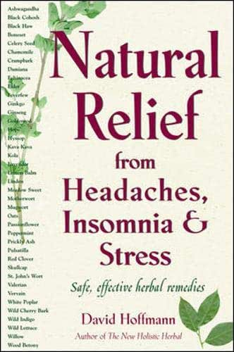 Natural Relief from Headaches, Insomnia & Stress: Safe, Effective Herbel Remedies