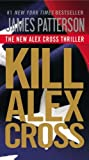 img - for Kill Alex Cross by Patterson, James (November 20, 2012) Mass Market Paperback book / textbook / text book
