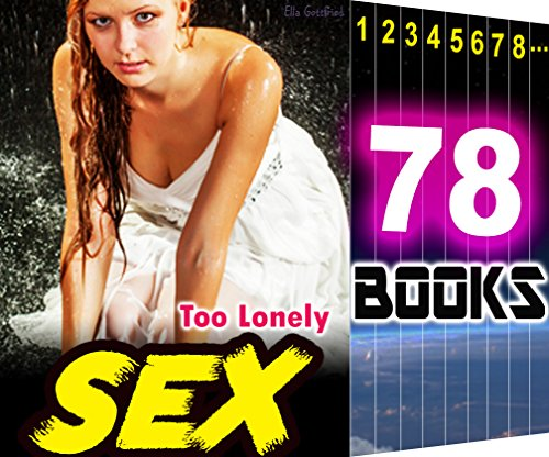 Romance: Too Lonely: 78 Books Mega Bundle: Hot Girl Wanting Wife Love Stories (Firefighter Girls)