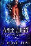 Angelborn (The Eternal Flame Series Book 1)