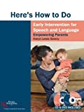 Here's How to Do Early Intervention for Speech and Language 9781597564403