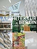 Architektur Berlin, Bd. 7: Architektur in und aus der Hauptstadt
