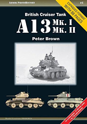 - British Cruiser Tank A13 Mk. I & Mk. II (Armor PhotoHistory)