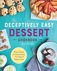 Easy to love, even easier to bake.              It's hard to resist tarts, cookies, cakes, fudge, and more―especially with recipes that make it easy as pie to whip up. The Deceptively Easy Dessert Cookbook effortlessly serves ...
