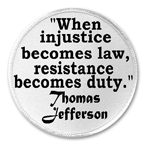 When Injustice Becomes Law Thomas Jefferson Quote - 3