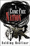 A Crime-Free Nation, Roldimy Montinar, 0741453290