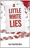 img - for Little White Lies. Ian McFadyen book / textbook / text book