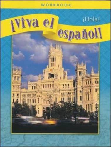 ¡Viva el español!: ¡Hola!, Workbook (VIVA EL ESPANOL) (Spanish Edition)