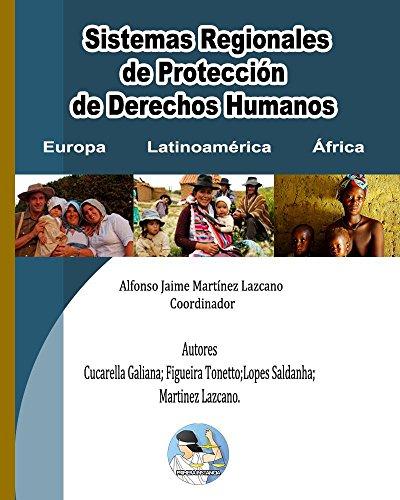 Descargar Libro Sistemas Regionales De Protección De Derechos Humanos: Europa-latinoamérica-África Alfonso Jaime Martínez Lazcano