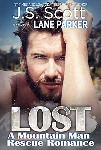 Lost: A Mountain Man Rescue Romance by [Scott, J. S., Parker, Lane]
