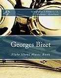 Georges Bizet - Flute Sheet Music Book: Symphony 1 Flute 1 / 2, Carmen - Overture