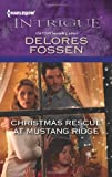 Christmas Rescue at Mustang Ridge, Delores Fossen, 0373696566