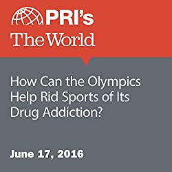 How Can the Olympics Help Rid Sports of Its Drug Addiction?