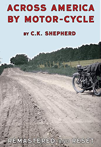Across America by Motor-Cycle: Remastered and Reset