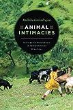 "Radhika Govindrajan, ""Animal Intimacies: Interspecies Relatedness in India's Central Himalayas"" (U Chicago Press, 2018)"