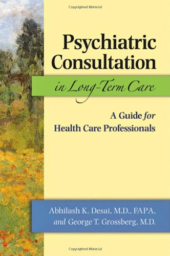 Psychiatric Consultation in Long-Term Care: A Guide for Health Care Professionals by Brand: Johns Hopkins University Press