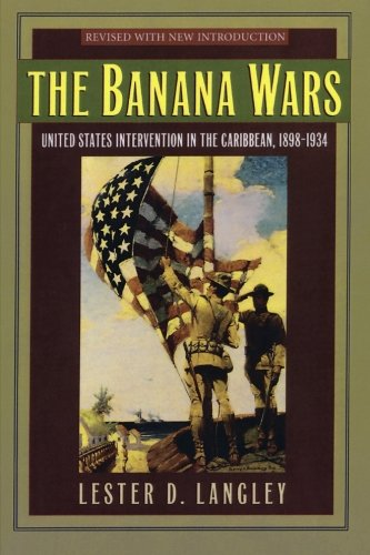 - The Banana Wars: United States Intervention in the Caribbean, 1898-1934 (Latin American Silhouettes)