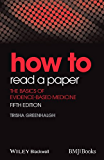 How to Read a Paper: The Basics of Evidence-Based Medicine (HOW - How To)