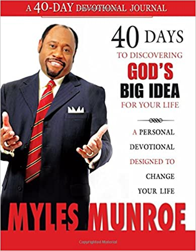 40 Days to Discovering God's Big Idea for Your Life: A Personal Devotional Designed to Change Your Life