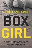 Box Girl: My Part Time Job as an Art Installation