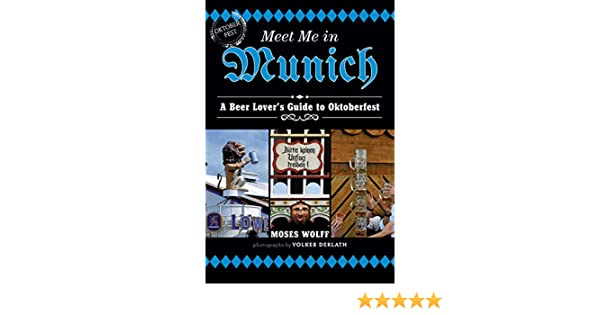Meet Me in Munich: A Beer Lovers Guide to Oktoberfest - Kindle edition by Moses Wolff. Cookbooks, Food & Wine Kindle eBooks @ Amazon.com.