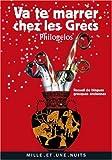 Va te marrer chez les Grecs (Philogelos) : Recueil de blagues grecques anciennes