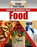 Evaluating Arguments About Food (State Your Case)