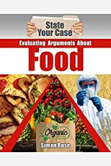 Evaluating Arguments about Food (State Your Case) Paperback