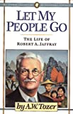 Let My People Go: The Life of Robert A. Jaffray (Jaffray Collection of Missionary Portraits)