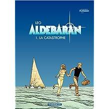 Aldebaran - tome 1 - La catastrophe (French Edition)