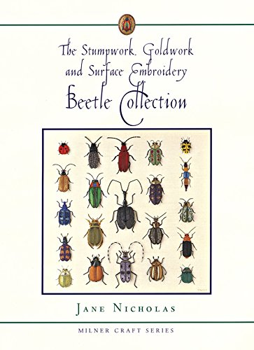 The Stumpwork, Goldwork and Surface Embroidery Beetle Collection (Milner Craft Series) ()