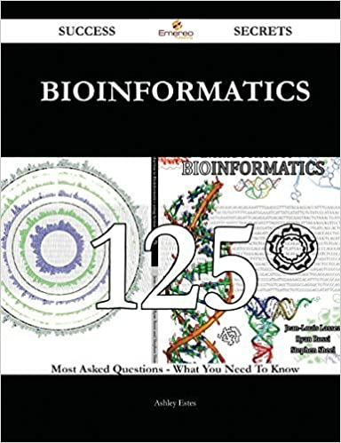 Download Bioinformatics 125 Success Secrets: 125 Most Asked Questions On Bioinformatics - What You Need To Know by Ashley Estes (2015-02-02) PDF, azw (Kindle), ePub, doc, mobi