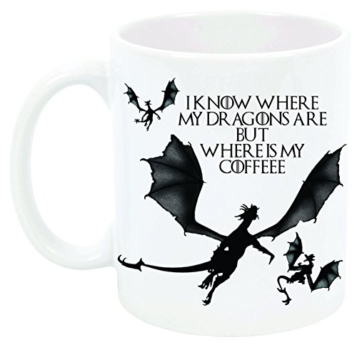 "Daenerys Dragons ""I KNOW WHERE MY DRAGONS ARE BUT WHERE IS M"