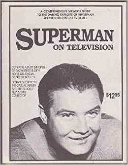 Book Superman on Television: A Comprehensive Viewer's Guide to the Daring Exploits of Superman As Presented in the TV Series by Michael J. Bifulco (1988-01-03)