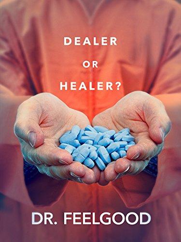 Dr. Feelgood: Dealer or Healer? by
