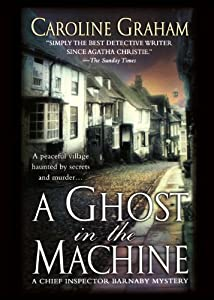 A Ghost in the Machine: A Chief Inspector Barnaby Novel by Caroline Graham (June 28,2005)