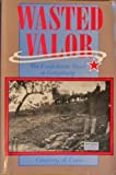 Wasted Valor : The Confederate Dead at Gettysburg, Coco, Gregory A., 0939631830