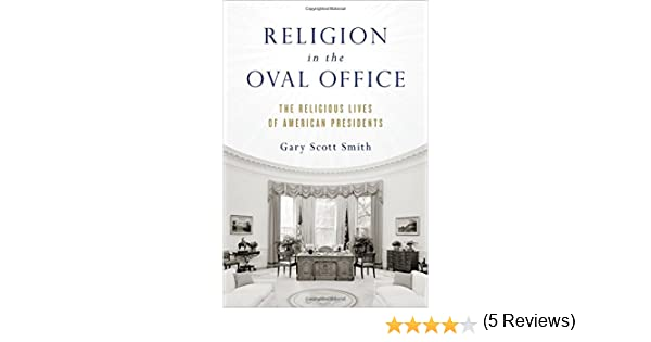 amazoncom white house oval office. exellent office religion in the oval office the religious lives of american presidents  gary scott smith 9780199391394 amazoncom books and amazoncom white house office r