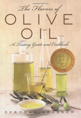 The Flavors of Olive Oil: A Tasting Guide and Cookbook (Best Green Olive Brands)