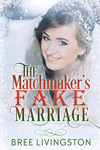 The Matchmakers Fake Marriage A Clean Fake Relationship Romance