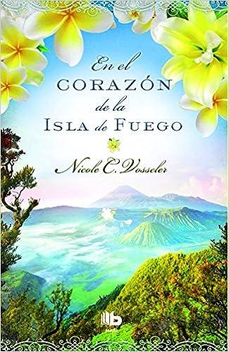 En el corazón de la isla de fuego (B DE BOLSILLO): Amazon.es: Nicole C. Vosseler: Libros
