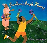 Grandma's Purple Flowers, Adjoa J. Burrowes, 1600603432