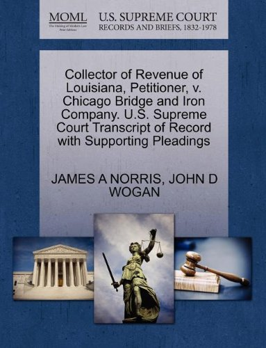 Collector Of Revenue Of Louisiana  Petitioner  V  Chicago Bridge And Iron Company  U S  Supreme Court Transcript Of Record With Supporting Pleadings