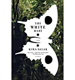 img - for [ The White Mary Salak, Kira ( Author ) ] { Paperback } 2009 book / textbook / text book