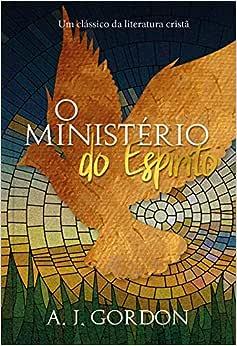 O ministério do espirito: Um clássico da literatura cristã