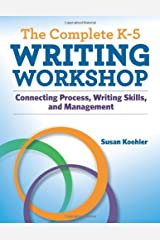 The Complete K-5 Writing Workshop (Maupin House) Paperback