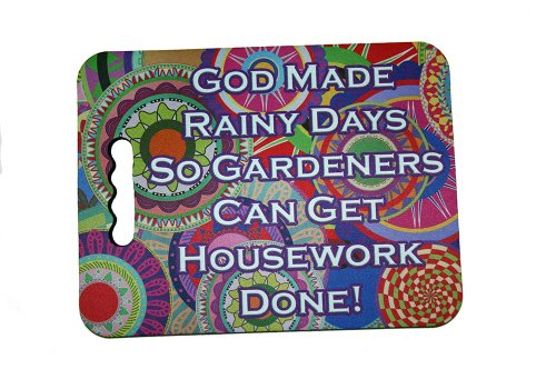 God Made Rainy Days So Gardeners Can Get Housework Done Kneeling Pad