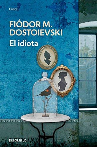 El idiota / The Idiot (Debolsillo Clasica) (Spanish Edition)