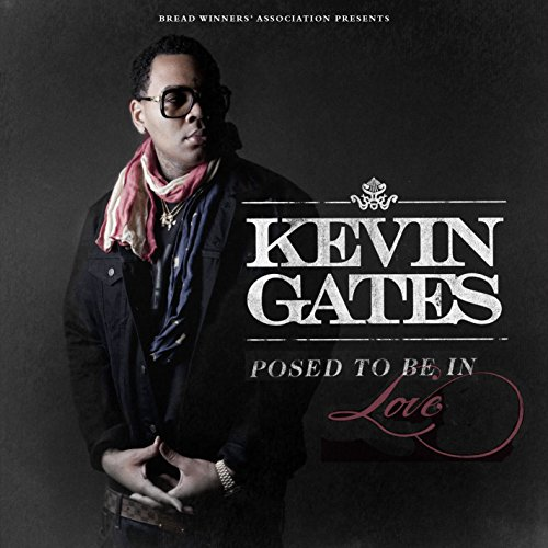 Posed To Be In Love [Clean] (Kevin Gates Post To Be In Love)