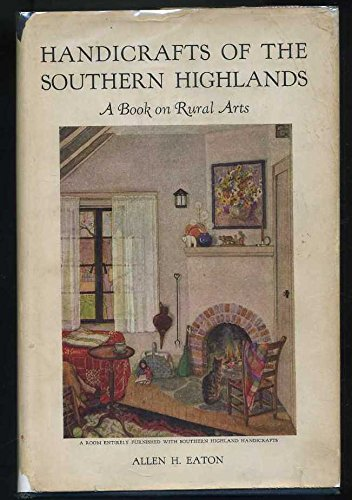 Handicrafts of the Southern Highlands : A Book on Rural Arts